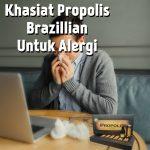 Khasiat Propolis Brazillian Untuk Alergi