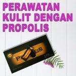 Manfaat Propolis untuk Perawatan Kulit