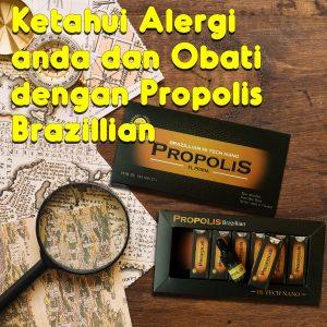 Ketahui Alergi anda dan Obati dengan Propolis Brazillian