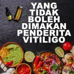 Makanan yang harus dihindari penyakit vitiligo