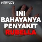 Propolis brazillian apa bahaya penyakit rubella